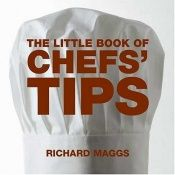 book cover of Little Book of Chef Tips by Richard Maggs