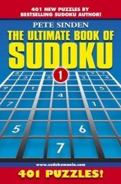 book cover of The Ultimate Book of Sudoku: 401 Puzzles! (Volume 1) Su doku: 401 Puzzles (Ultimate Book of Sudoku) by Pete Sinden