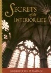 book cover of Secrets of the interior life by Luis M. Martinez