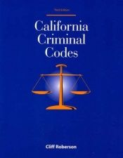 book cover of California criminal codes by Cliff Roberson