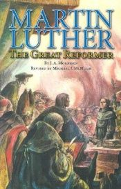 book cover of Martin Luther: The Great Reformer by John A. Morrison