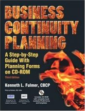 book cover of Business Continuity Planning: A Step-by-Step Guide with Plannin Fo on CD-ROM by Kenneth L. Fulmer