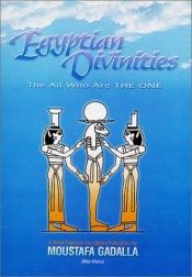 book cover of Egyptian Divinities: The All Who Are THE ONE by Moustafa Gadalla