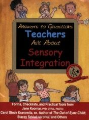 book cover of Answers to Questions Teachers Ask About Sensory Integration by Carol Stock Kranowitz