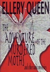 book cover of The Adventures of the Murdered Moths: And Other Radio Mysteries by Ellery Queen