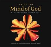 book cover of Inside The Mind Of God: Images And Words Of Inner Space by Michael Reagan