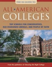 book cover of All-American colleges : top schools for conservatives, old-fashioned liberals, and people of faith by author not known to readgeek yet