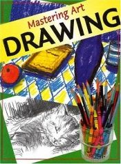 book cover of Drawing (Mastering Art) by Anthony Hodge