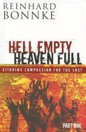 book cover of Hell Empty Heaven Full: Stirring Compassion for the Lost by Reinhard Bonnke