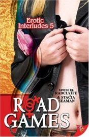 book cover of Road Games : Erotic Interludes 5 by