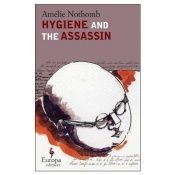book cover of Hygiene and the Assassin by Amélie Nothomb