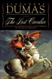 book cover of The Last Cavalier: Being the Adventures of Count Sainte-Hermine in the Age of Napoleon by Alexandre Dumas