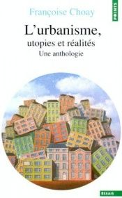 book cover of La città : Utopie e realtà by Françoise Choay