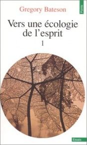 book cover of Vers une écologie de l'esprit by Gregory Bateson