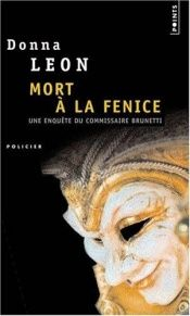 book cover of Mort a La Fenice. Une Enquete Du Commissaire Brunetti by Donna Leon