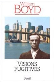 book cover of Visions fugitives by William Boyd