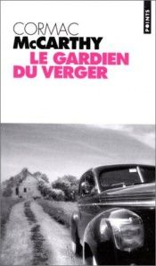 book cover of Le gardien du verger by Cormac McCarthy