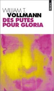 book cover of Des putes pour Gloria by William T. Vollmann