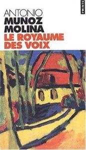 book cover of Le royaume des voix by Antonio Muñoz Molina