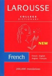 book cover of Larousse College Dictionary: French-English by Editors of Larousse
