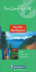 book cover of Pacific Northwest (Michelin Green Guide)(1st ed 2000) by