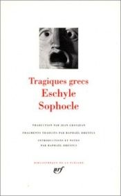 book cover of Tragiques grecs : Eschyle - Sophocle by Eschyle