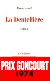 book cover of La Dentellière by Pascal Lainé