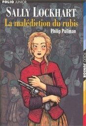 book cover of Sally Lockhart : La malédiction du rubis by Philip Pullman
