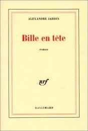 book cover of Bille En Tete by Alexandre Jardin