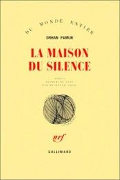 book cover of La Maison du silence roman by Orhan Pamuk