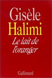 book cover of Le lait de l'oranger by Gisèle Halimi