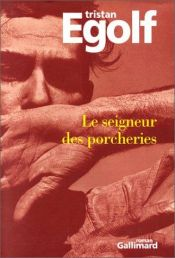 book cover of Le Seigneur des porcheries by Tristan Egolf