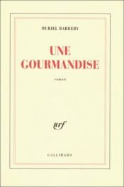 book cover of Une gourmandise by Muriel Barbery