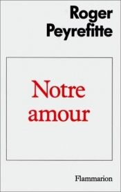 book cover of Notre amour by Roger Peyrefitte