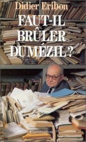 book cover of Faut-il brûler Dumézil? mythologie, science et politique by Didier Eribon
