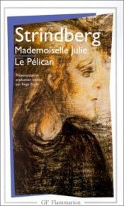 book cover of Mademoiselle Julie: Le pélican by August Strindberg