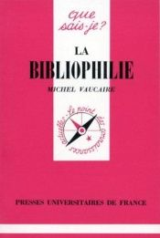 book cover of La bibliophilie by Michel Vaucaire