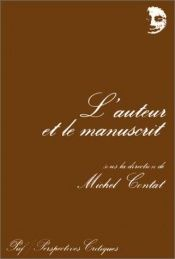 book cover of L'Auteur et le manuscrit (Perspectives critiques) by author not known to readgeek yet