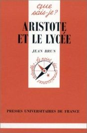 book cover of Aristote et le lycée by Jean Brun
