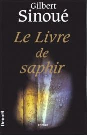 book cover of Le Livre de saphir by Gilbert Sinoué