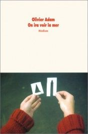 book cover of On ira voir la mer by Olivier Adam