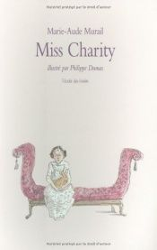 book cover of Miss Charity by Marie-Aude Murail|Philippe Dumas