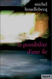 book cover of La Possibilité d'une île by Michel Houellebecq