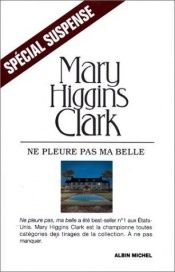 book cover of Ne pleure pas ma belle by Mary Higgins Clark