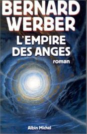 book cover of Cycle des Anges 02: L'Empire des Anges by Bernard Werber