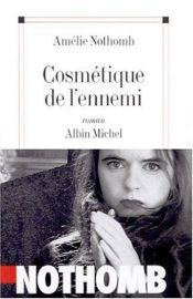 book cover of Cosmetica van de vijand by Amélie Nothomb