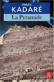 book cover of La Pyramide by Ismail Kadare
