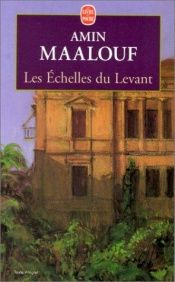 book cover of Les Echelles du Levant by Amin Maalouf