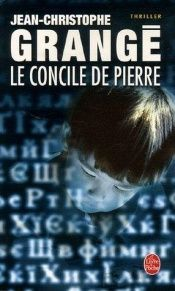 book cover of Le Concile de pierre by Jean-Christophe Grangé