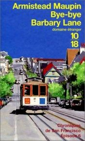 book cover of Bye-bye Barbary Lane, chroniques de San Francisco, tome 6 by Armistead Maupin
